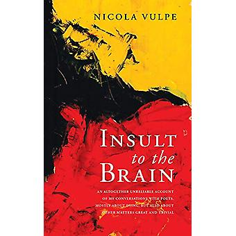Insult to the Brain by Nicola Vulpe - 9781771833769 Book