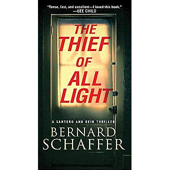 The Thief of All Light by Bernard Schaffer - 9780786042937 Book