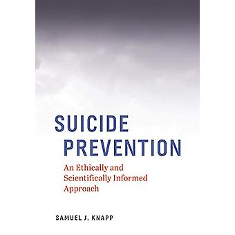 Suicide Prevention - An Ethically and Scientifically Informed Approach