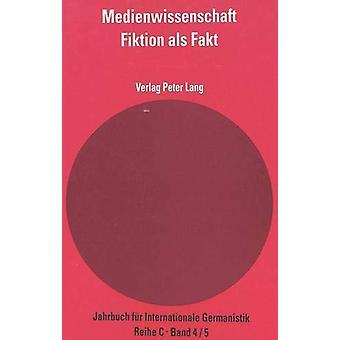 Medienwissenschaft - Teil 5 - Fiktion ALS Fakt-  metaphysik  Der Neuen