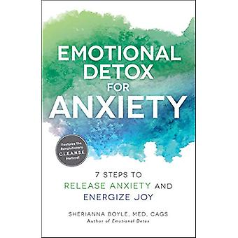 Emotional Detox for Anxiety - 7 Steps to Release Anxiety and Energize