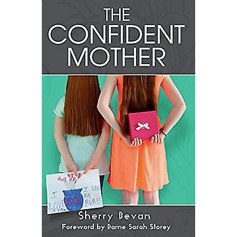 The Confident Mother by Sherry Bevan - 9781910056257 Book