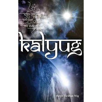 Kalyug by Harsh Vardhan Wig - 9789386245649 Book