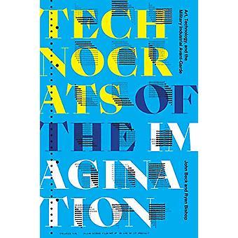 Technocrats mielikuvituksen - Taide - Teknologia - ja Military-I