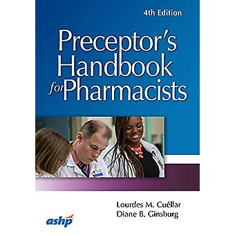 Preceptor's Handbook for Pharmacists by Lourdes M. Cuellar - 97815852