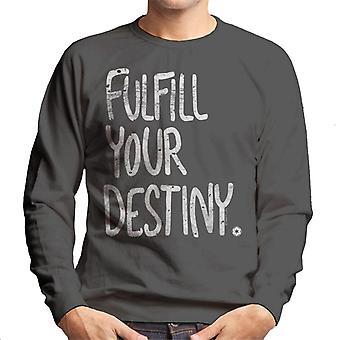 Star Wars Fulfill Your Destiny Men's Sweatshirt