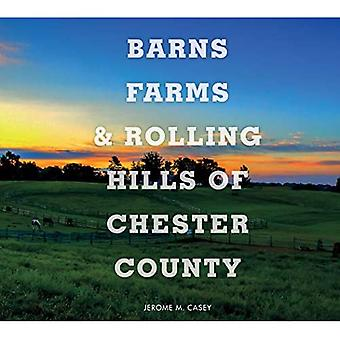 Barns, Farms, and Rolling Hills of Chester County