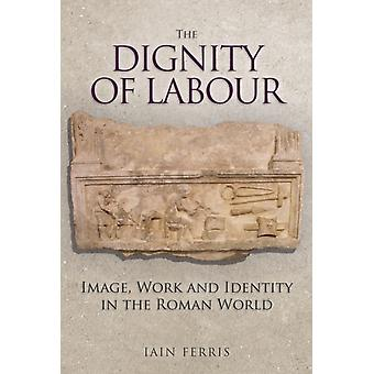 The Dignity of Labour by Ferris & Dr Iain