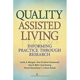 Quality Assisted Living - Informing Practice through Research by Lesli