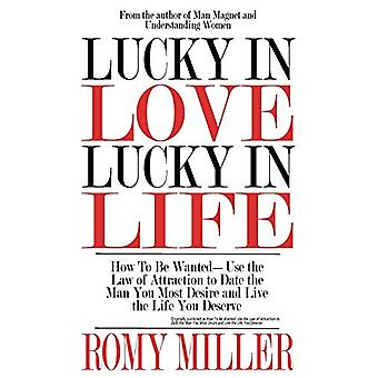 Lucky In Love - Lucky In Life - How To Be Wanted-Use the Law of Attrac