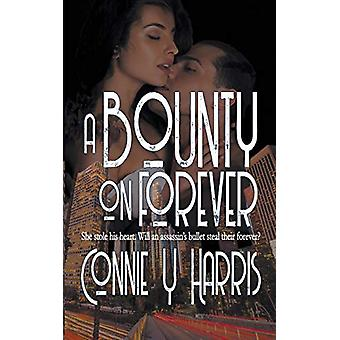 A Bounty on Forever by Connie Y Harris - 9781509229703 Book
