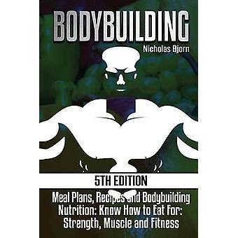 Bodybuilding - Meal Plans - Recipes and Bodybuilding Nutrition - Know H