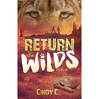 Paluu Wildsiin kirjoittanut Cindy C. - 9781642791709 Book