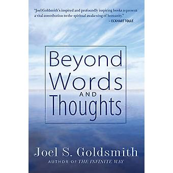 Beyond Words and Thoughts by Joel S. Goldsmith - 9781889051369 Book