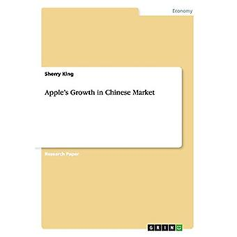 Apple's Growth in Chinese Market by Sherry King - 9783656610373 Book