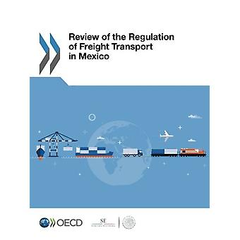 Review of the Regulation of Freight Transport in Mexico by Organisati