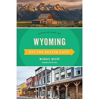 Wyoming Off the Beaten Path R av Michael Mccoy
