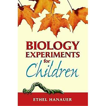 Biologiexperiment för barn av Ethel Hanauer