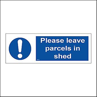 MA718 Please Leave Parcels In Shed Sign with Circle Exclamation Mark