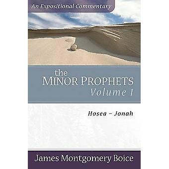 Die kleinen Propheten - v. 1 - Hosea-Jona durch James Montgomery Boice - 978