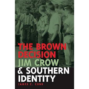 Brun beslutet - Jim Crow- och södra identitet av James C. Cob