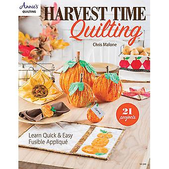 Harvest Time Quilting - Learn Quick and Easy Fusible Applique 21 Proje
