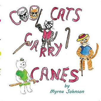 Cool Cats Carry Canes by Myrna Johnson - 9781622880881 Book