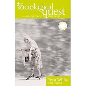 The Sociological Quest - An Introduction to the Study of Social Life (