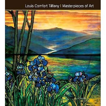 Louis Comfort Tiffany mästerverk av konst (ny upplaga) av Susie Hodg