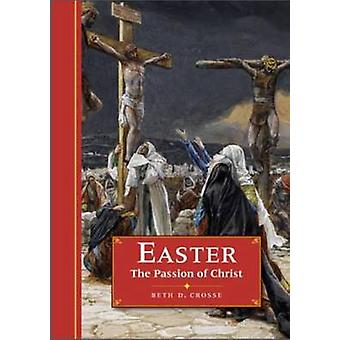 Easter the Passion of Christ by Beth D. Crosse - 9781861189486 Book