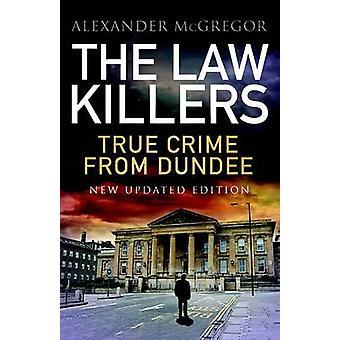 Lag mördarna - True Crime från Dundee (reviderad upplaga) av Alexande