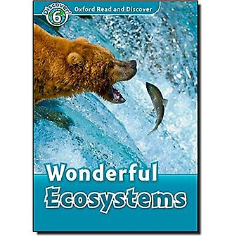 Oxford lire et découvrir: niveau 6: merveilleux écosystèmes