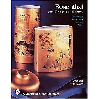 Rosenthal, Excellence for All Times: Dinnerware, Accessories, Cutlery, Glass (Schiffer Book for Collectors)
