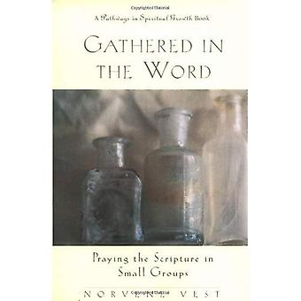 Gathered in the Word: Praying the Scripture in Small Groups (Pathways in Spiritual Growth)