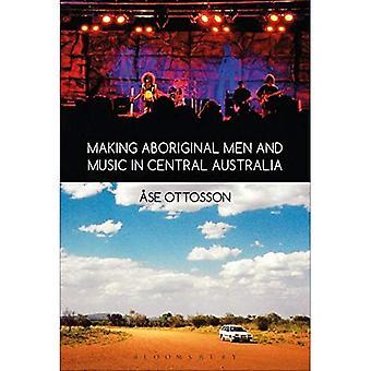 Fare musica e uomini aborigeni in Australia centrale