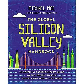 O manual do vale do silício Global: Guia do empresário oficial para as cenas mais quentes de inicialização ao redor do globo