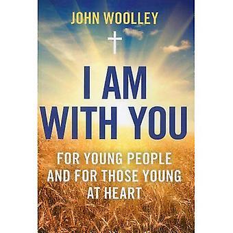 Je suis avec toi; Pour les jeunes et pour ceux Young au coeur