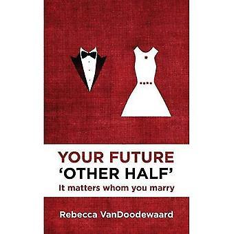Uw toekomst 'Other Half': Het is van belang wie je trouwen (GVB volwassene)