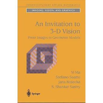 An Invitation to 3D Vision by Ma & YiSoatto & StefanoKosecka & JanaSastry & S. Shankar