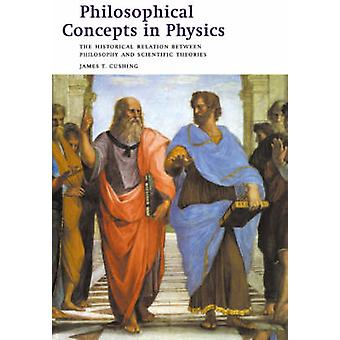Philosophical Concepts in Physics by James T. Cushing