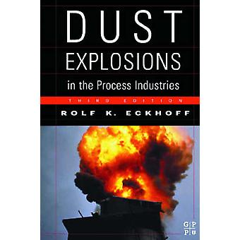 Dust Explosion Handbook Identification Assessment and Control of Dust Hazards by Eckhoff & Rolf K.