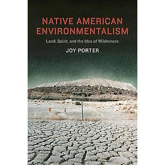 Infödd amerikan Environmentalism mark anda och idén om vildmarken av Porter & glädje