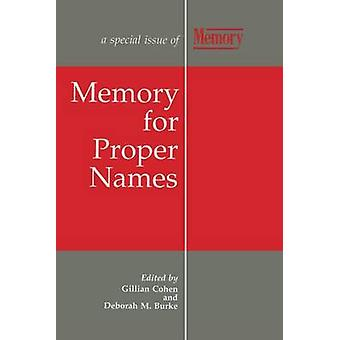 Memory for Proper Names  A Special Issue of Memory by Cohen
