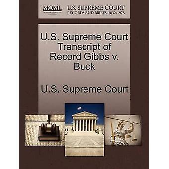 Transcription de Cour suprême US d'enregistrer Gibbs v. Buck par Cour suprême des États-Unis