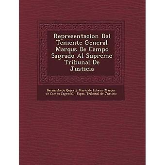 Representacion del Teniente algemene Marqu S de Campo Sagrado Al Supremo Tribunal de Justicia door Bernardo De Quir S. y. Mari O. De Lober