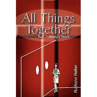 All Things Together  Jennys Tears by Keller & Ruthann