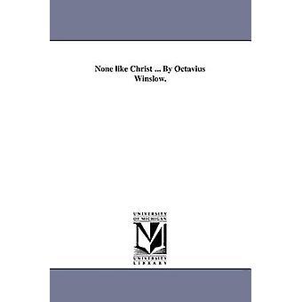 Keiner wie Christus... Von Octavius Winslow. von Winslow & Octavius