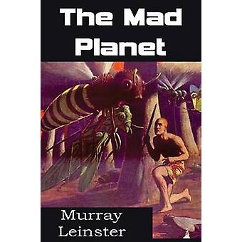 The Mad Planet by Leinster & Murray