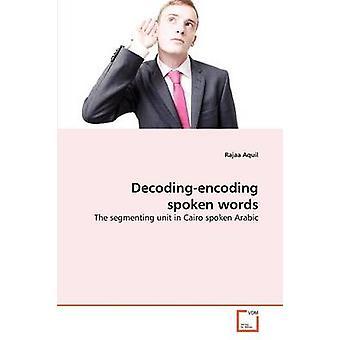 Decodingencoding Worte von Aquil & Raja gesprochen