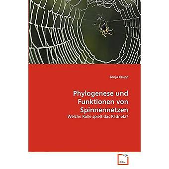 Phylogenese und Funktionen von Spinnennetzen by Keupp & Sonja